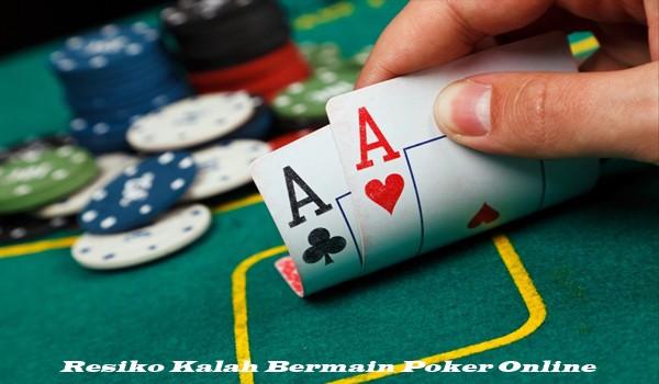 Resiko Kalah Bermain Poker Online